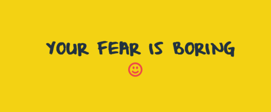 Your Fear Is Boring