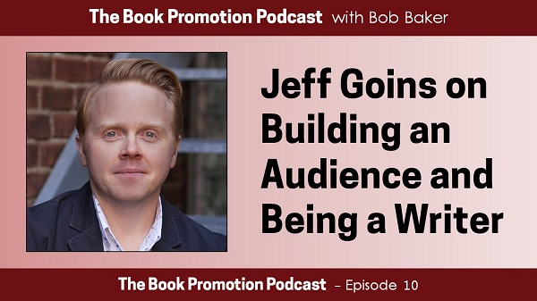 Jeff Goins on Building an Audience and Being a Writer